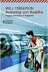 Autostop con Buddha: Viaggio attraverso il Giappone (Italian Edition) Kindle Edition