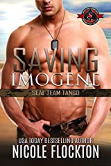 Saving Imogene (Special Forces: Operation Alpha) (Seal Team Tango Book 1) Kindle Edition