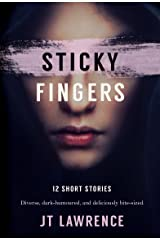 Sticky Fingers: 12 Deliciously Twisted Short Stories (Sticky Fingers Collection Book 1) Kindle Edition