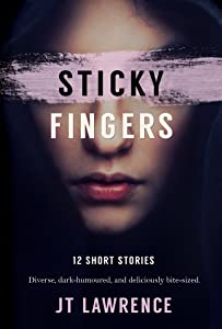 Sticky Fingers: 12 Deliciously Twisted Short Stories (Sticky Fingers Collection)