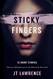 Sticky Fingers: 12 Deliciously Twisted Short Stories (Sticky Fingers Collection Book 1) (English Edition)