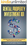 Rental Property Investment 101: What Beginners Should Know About Achieving Passive Income From Real Estate