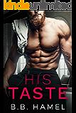 His Taste: A Dark Small Town Romance (Pine Grove Book 1)