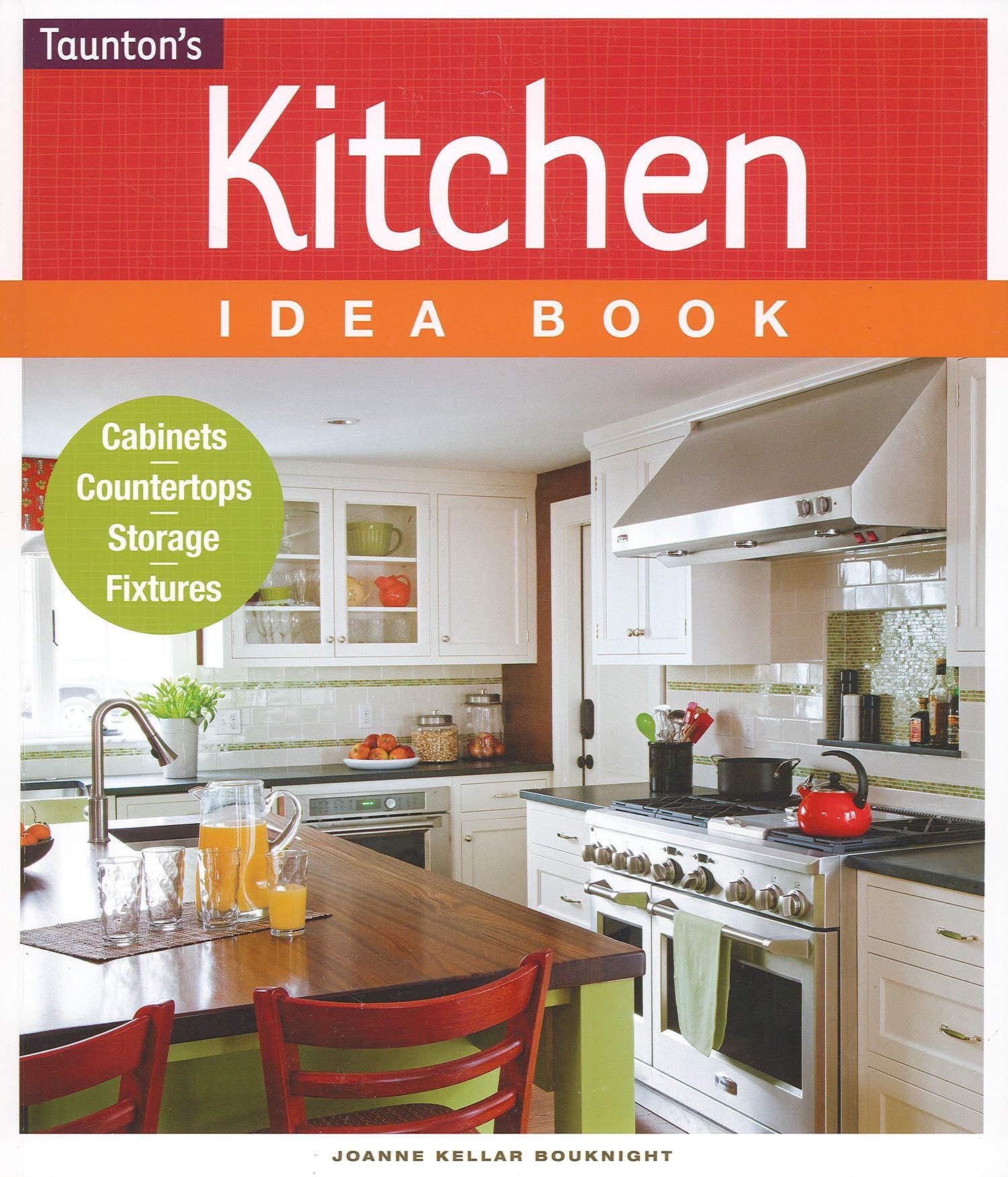 Kitchen Idea Book (Taunton Home Idea Books): Bouknight, Joanne
