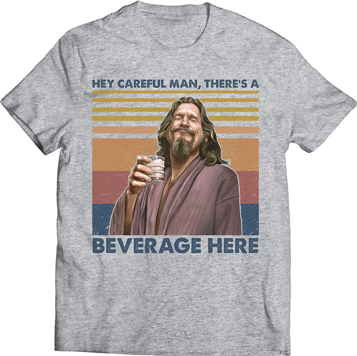 Hey Careful Man There's A Beverage Here Funny Vintage T Shirt Big Lebowski Lovers Movie Tshirt
