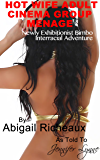 Hot Wife Adult Cinema Group Menage: Newly Exhibitionist Bimbo Interracial Adventure  (Bimbo Hot Wife Exhibitionism  Book 3)