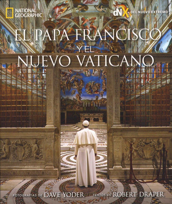 El Papa Francisco y el nuevo Vaticano (Spanish Edition)
