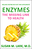 Enzymes: The Missing Link to Health