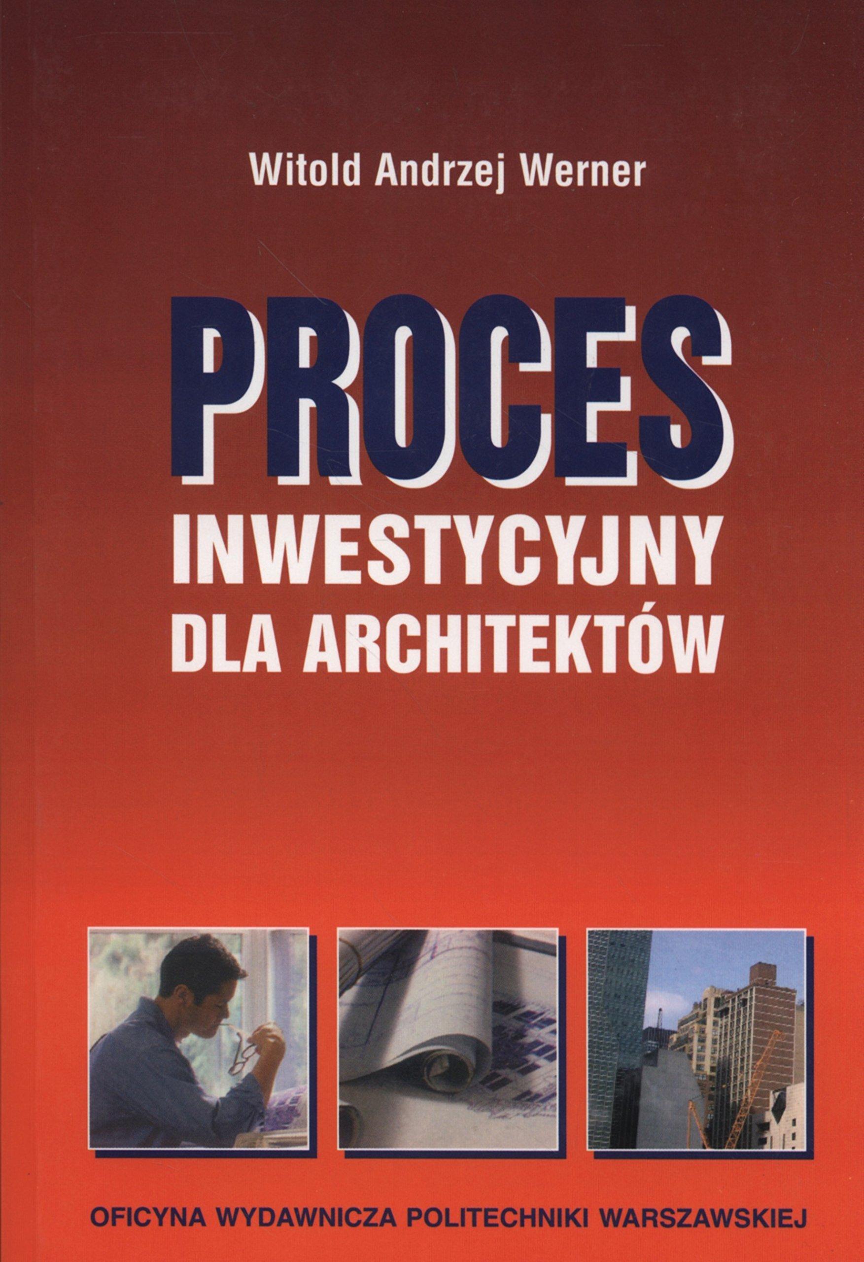 Proces inwestycyjny dla architektow: Werner Witold Andrzej