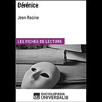 Bérénice de Jean Racine: Les Fiches de lecture d'Universalis (French Edition)