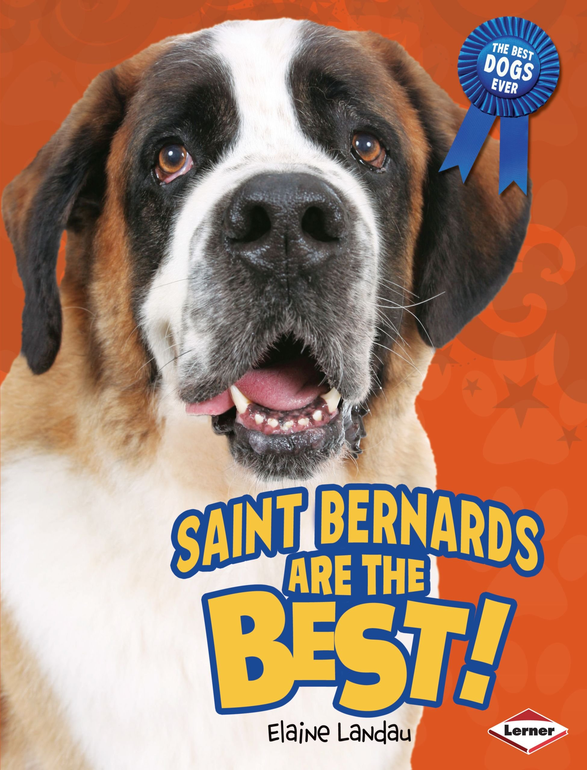 Read Online Saint Bernards Are the Best! (The Best Dogs Ever) pdf