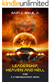 Leadership, Heaven and Hell; and a Cybersentient Hero