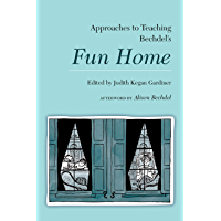 Approaches to Teaching Bechdel's Fun Home (Approaches to Teaching World Literature Book 154) book cover