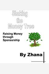 Shaking the Money Tree: How to Finance Your Education or Business and Avoid Student Debt Kindle Edition