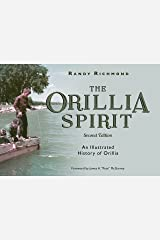 The Orillia Spirit: An Illustrated History of Orillia Kindle Edition