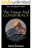 The Tissue Trail Conspiracy (English Edition)