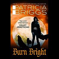 Burn Bright: An Alpha and Omega Novel (English Edition)