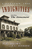 Galveston: 1900: Indignities, Book Three: The Atonement