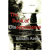 The Book of Disappearance: A Novel (Middle East Literature In Translation) (English Edition)