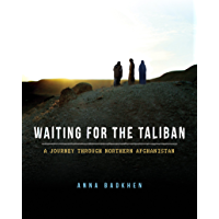 Waiting for the Taliban: A Journey Through Northern Afghanistan (English Edition)