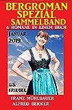 Bergroman Spezial Sammelband Januar 2019 - 6 Romane in einem Buch (German Edition)