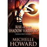 Rise of the Shadow Warriors (Warlord Series Book 4)