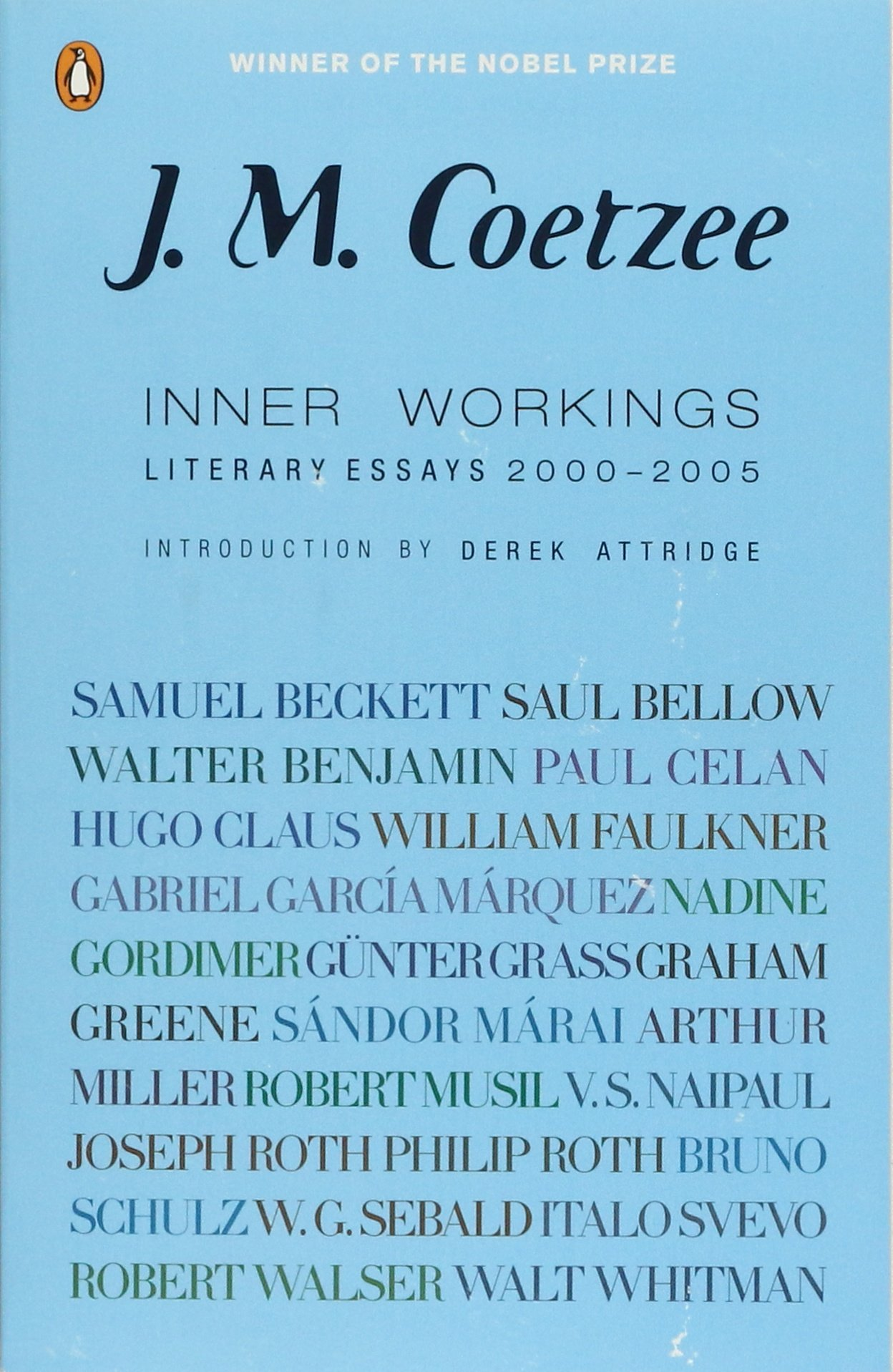 com inner workings literary essays  com inner workings literary essays 2000 2005 9780143113782 j m coetzee derek attridge books