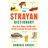 Strayan Dictionary: Avo, Arvo, Mabo, ScoMo and all the essential Strayan words: Avo, Arvo, Mabo, Bottle-o and Other…