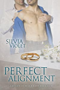 Perfect Alignment (Thorne and Dash Book 3)