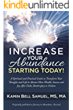 Increase Your Abundance Starting Today!: A Spiritual and Practical Guide to Transform Your Thoughts and Life to Attract…
