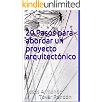 20 pasos para abordar un proyecto arquitectónico