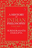 A History of Indian Philosophy - Vol. 1