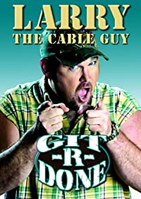 Larry Cable Guy Git Done