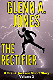 The Rectifier: Volume 2 (A Frank Jackson Short Story)