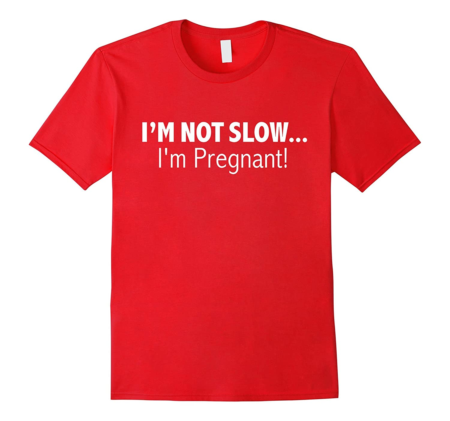 2c09ca29bd30d I'm not slow I'm Pregnant Funny T-shirt Maternity Mother-BN – Banazatee