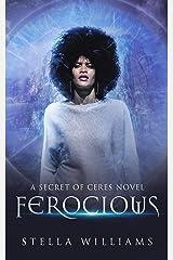 Ferocious (Secret of Ceres Book 1) Kindle Edition