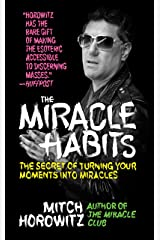 The Miracle Habits: The Secret of Turning Your Moments into Miracles Kindle Edition