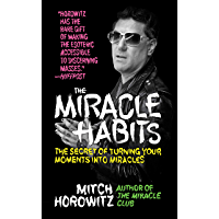 The Miracle Habits: The Secret of Turning Your Moments into Miracles (English Edition)