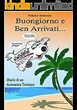 Buongiorno e Ben Arrivati: Diario di un Animatore Turistico
