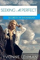 Seeking Mr. Perfect (Secrets in Savannah Book 3) Kindle Edition