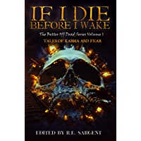 If I Die Before I Wake: Tales of Karma and Fear (The Better Off Dead Series Book 1) (English Edition)