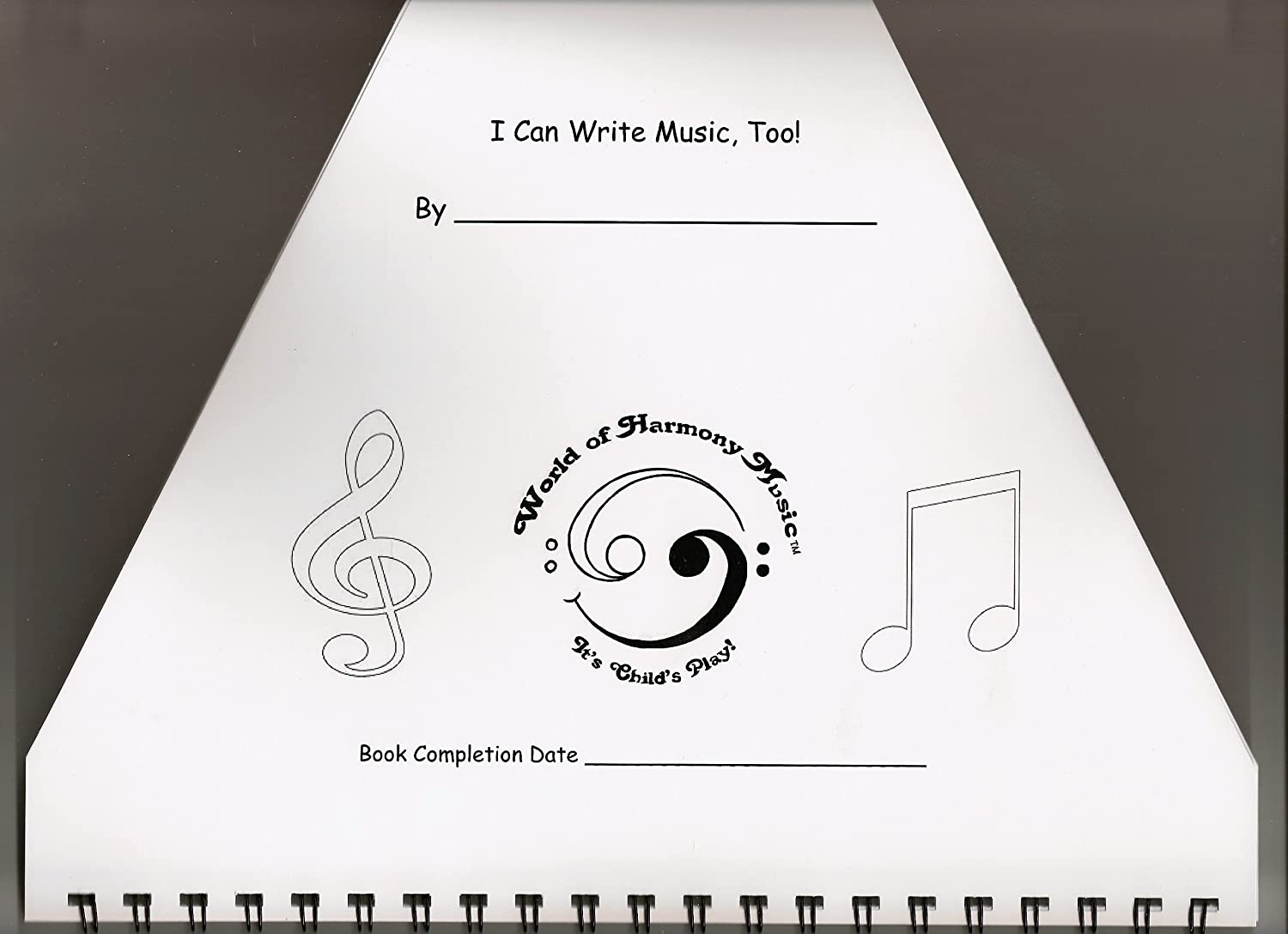 World of Harmony Music; I Can Write Music, Too! ~ Create Your Own Music Book for Zither, Lap Harp