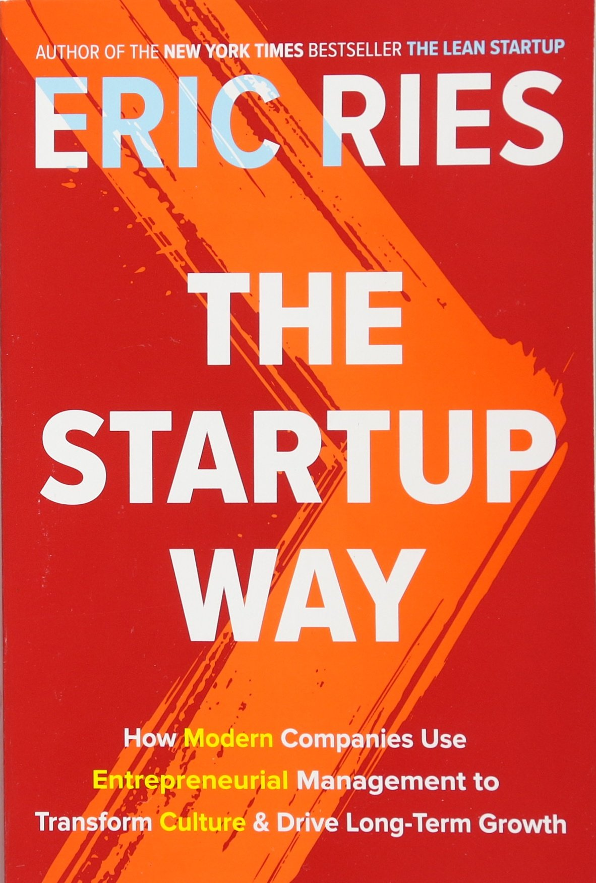 The Startup Way: How Modern Companies Use Entrepreneurial ...