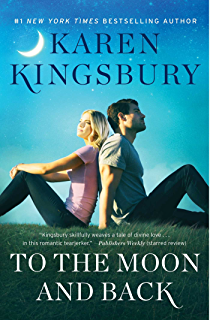 Love story a novel kindle edition by karen kingsbury religion to the moon and back a novel the baxter family fandeluxe Image collections