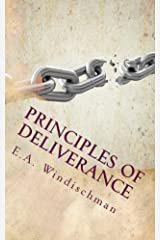 Principles of Deliverance: You Can be Set Free from Demonic Forces Kindle Edition