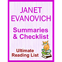 JANET EVANOVICH ALL BOOKS IN SERIES ORDER WITH SUMMARIES AND CHECKLIST : Janet Evanovich Has Written Over 75 Novels and Short Stories - All Books Listed ... Summaries (ULTIMATE READING LIST Book 83)