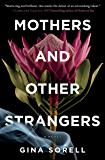 Mothers and Other Strangers: A Novel