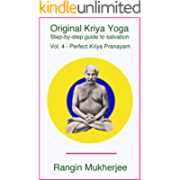 Original Kriya Yoga Volume IV: Step-by-step Guide to Salvation (Volume 4)