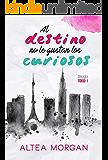 Al destino no le gustan los curiosos (Tokio nº 1)