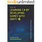 Learning C# by Developing Games with Unity: C# Programming for Unity Game Development - 2020